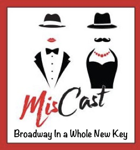 MisCast: Broadway In a Whole New Key